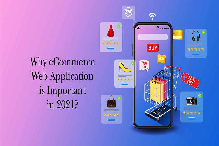 Why eCommerce web application is important in 2021?