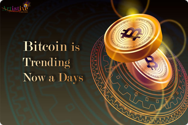 Bitcoin is Trending Now a Days