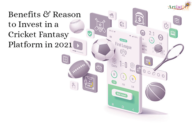 Benefits and Reason to Invest in Online Cricket Fantasy Platform in 2021