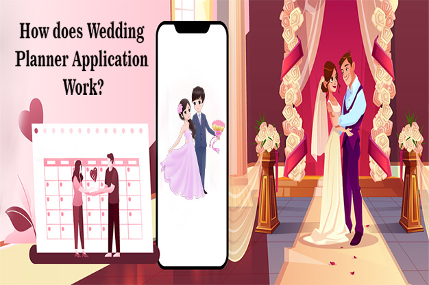 How Does Wedding Planner Application Work?