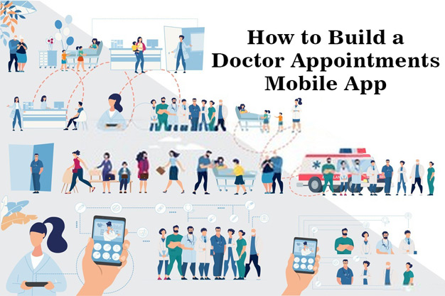 How to Build a Doctor Appointments Mobile App - Complete Guideline