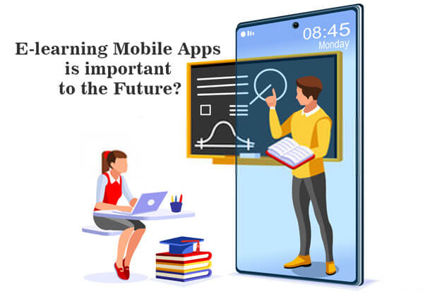 How Important E-learning Mobile Apps be in the Future